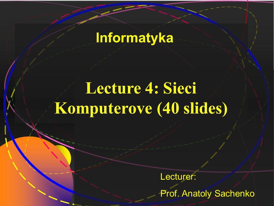 Lecture 4: Sieci Komputerove (40 slides)