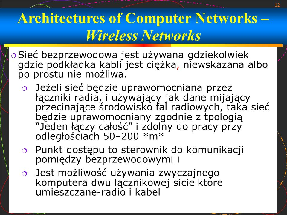 Architectures of Computer Networks – Wireless Networks