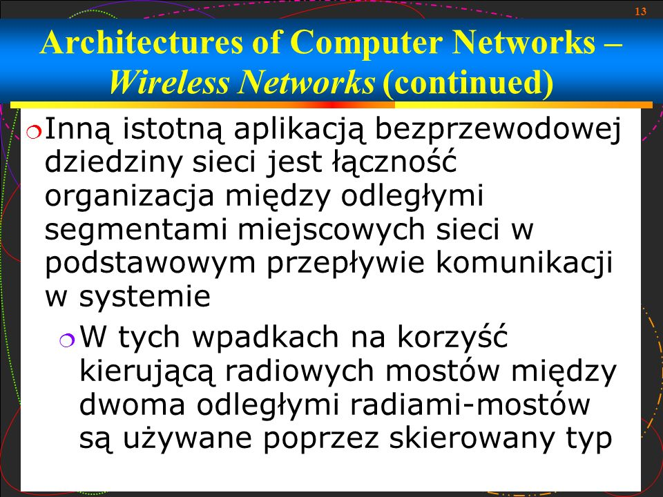 Architectures of Computer Networks – Wireless Networks (continued)