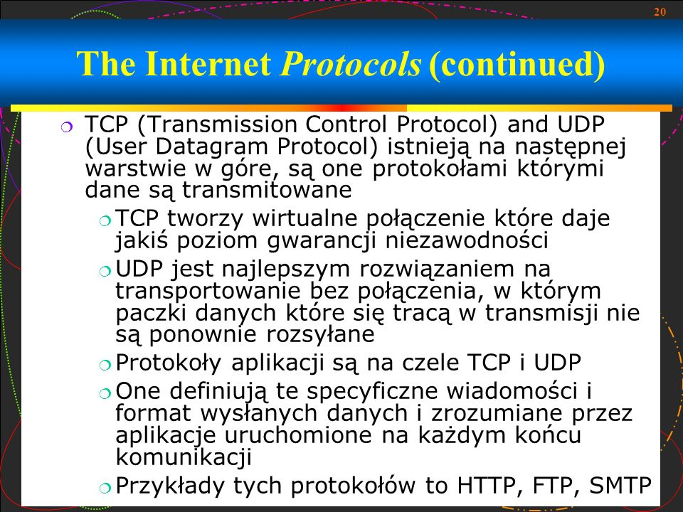 The Internet Protocols (continued)