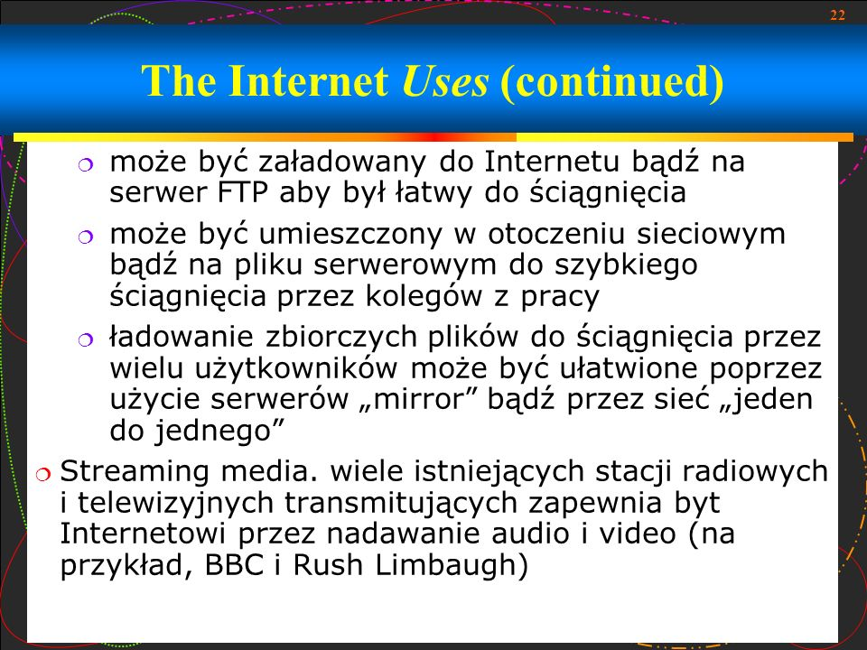 The Internet Uses (continued)