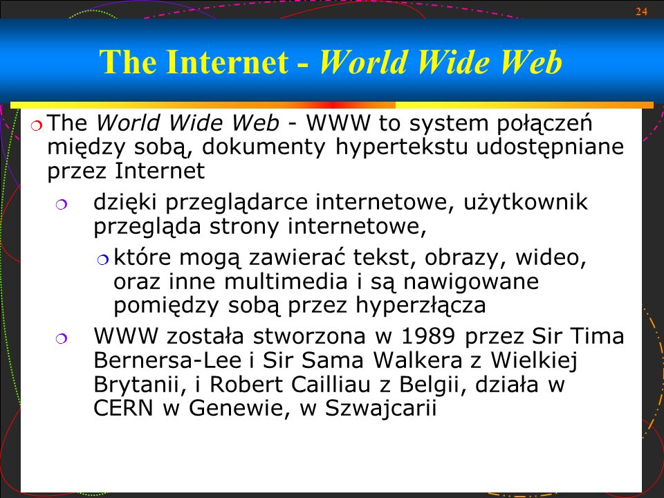 The Internet - World Wide Web