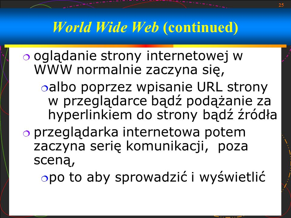 World Wide Web (continued)