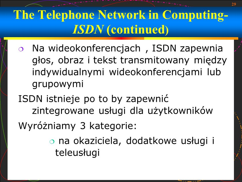 The Telephone Network in Computing- ISDN (continued)