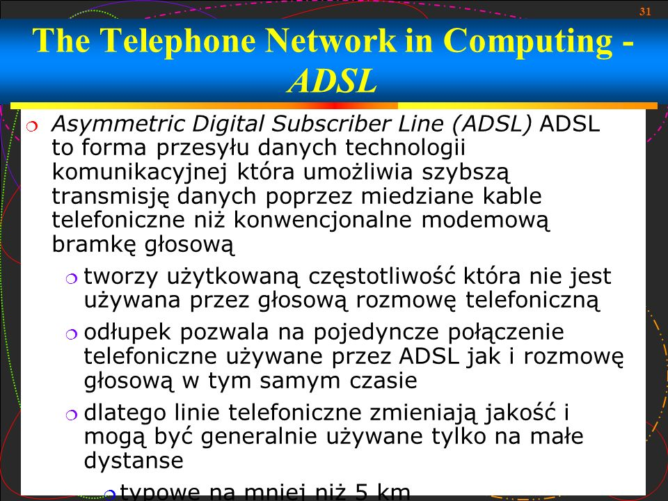 The Telephone Network in Computing - ADSL