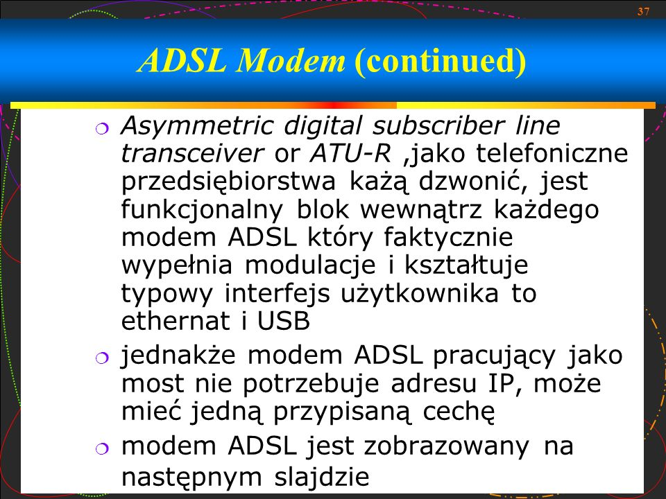 ADSL Modem (continued)