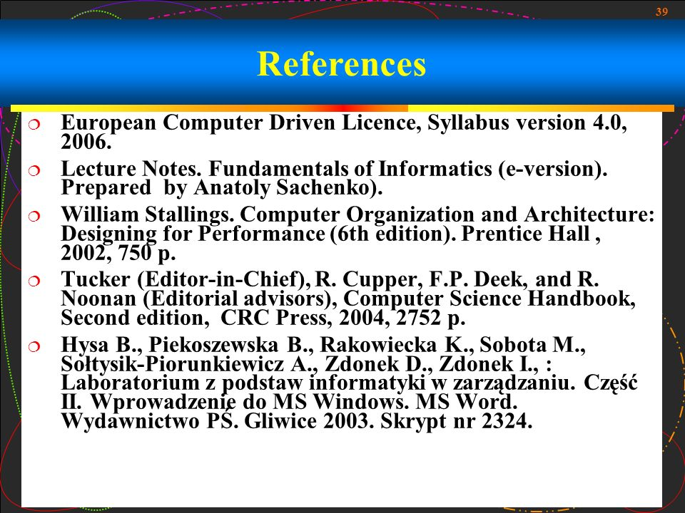 References European Computer Driven Licence, Syllabus version 4.0, 2006.