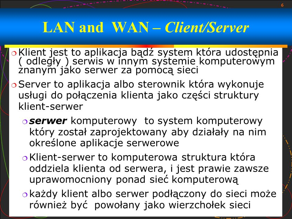 LAN and WAN – Client/Server