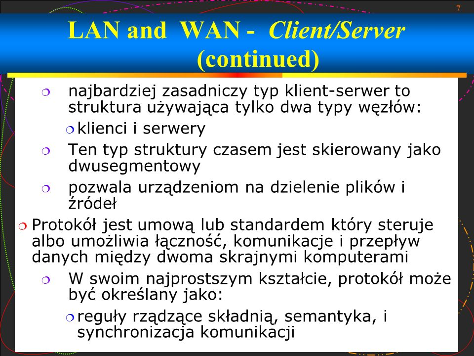 LAN and WAN - Client/Server (continued)