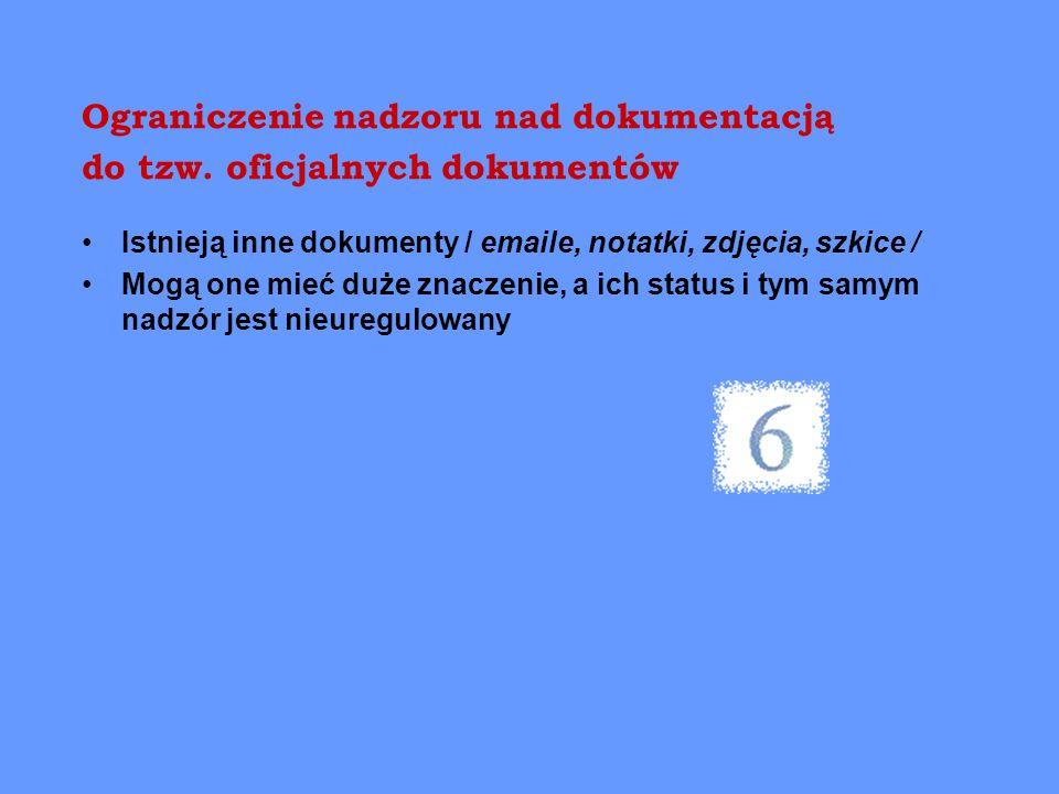 Ograniczenie nadzoru nad dokumentacją do tzw. oficjalnych dokumentów