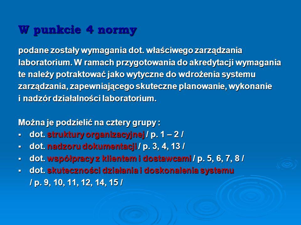 W punkcie 4 normy podane zostały wymagania dot. właściwego zarządzania