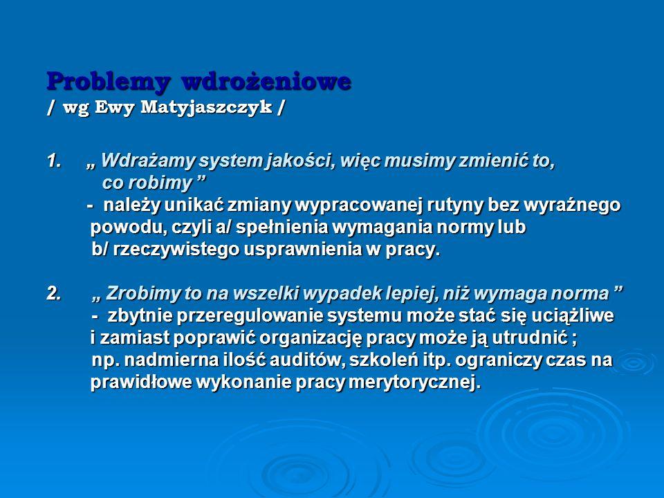 Problemy wdrożeniowe / wg Ewy Matyjaszczyk /