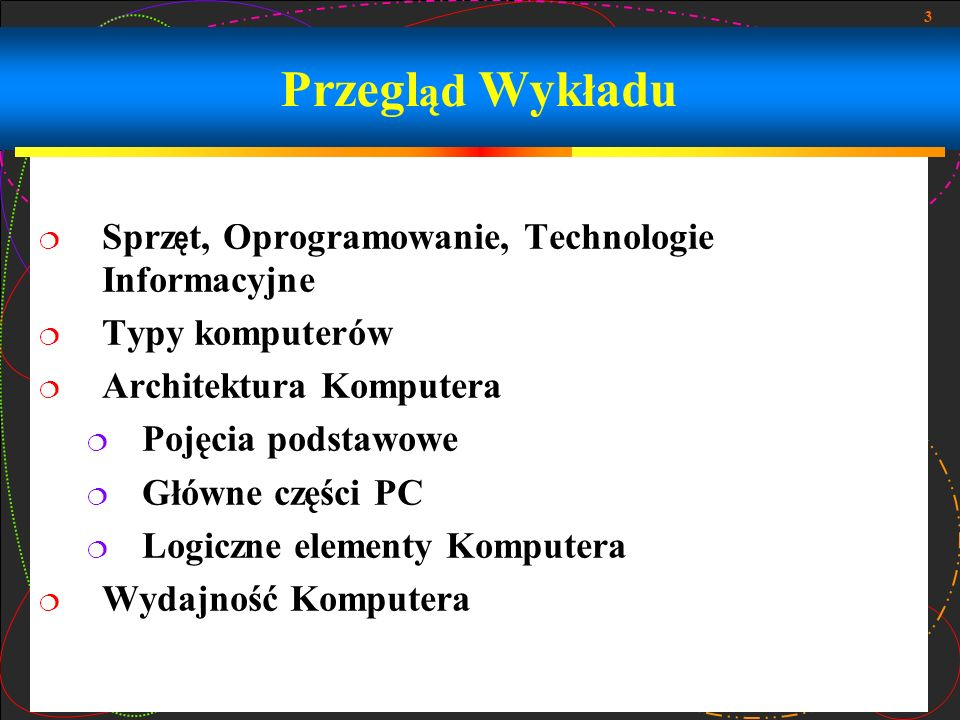 Przegląd Wykładu Sprzęt, Oprogramowanie, Technologie Informacyjne