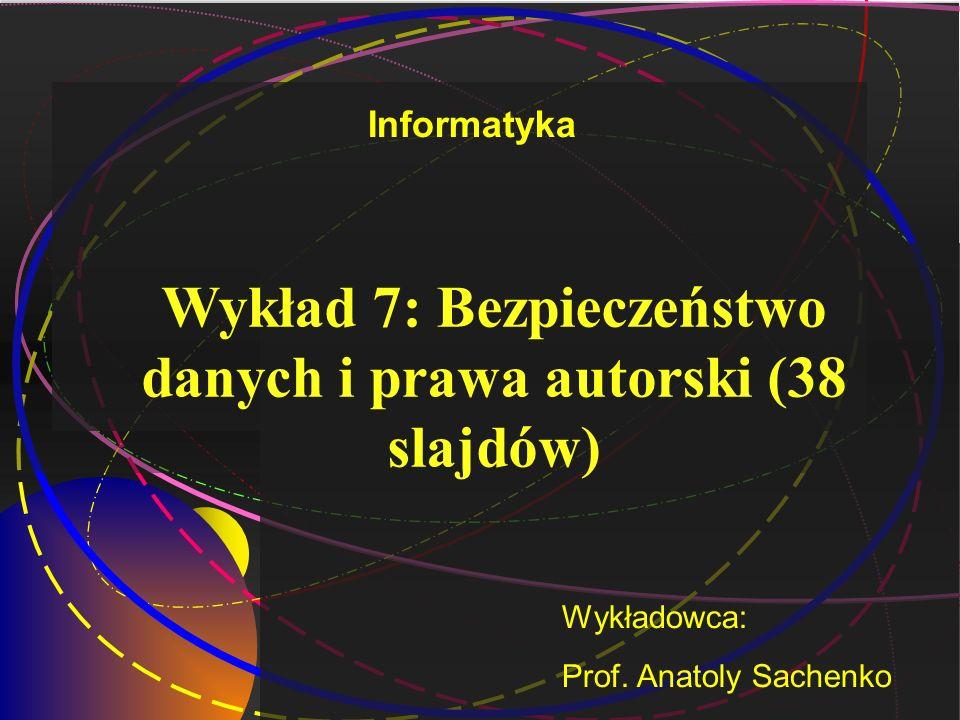 Wykład 7: Bezpieczeństwo danych i prawa autorski (38 slajdów)