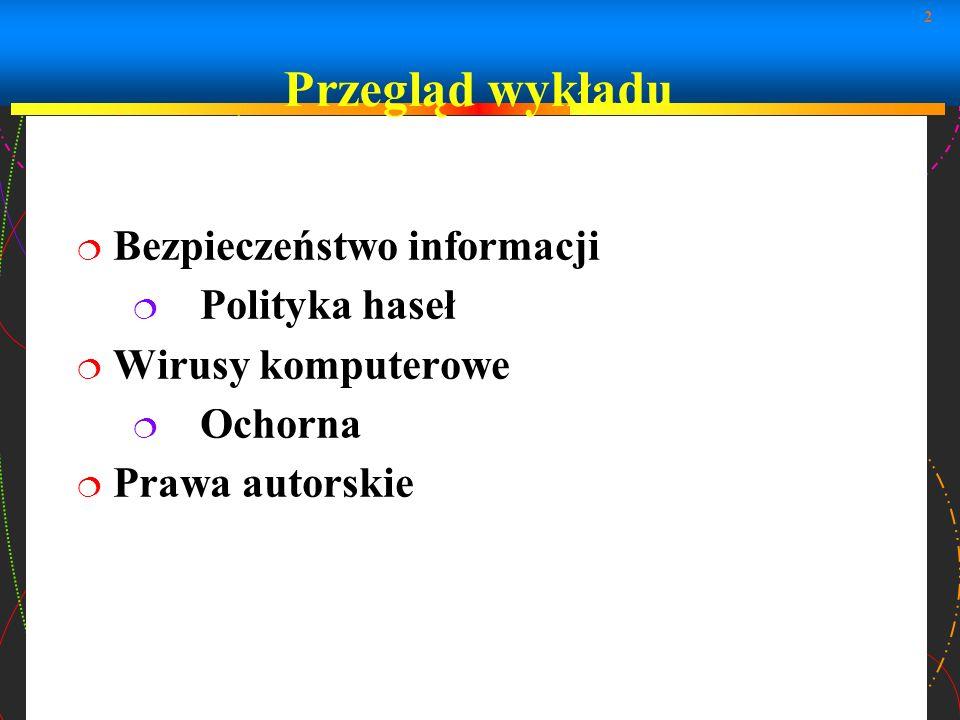 Przegląd wykładu Bezpieczeństwo informacji Polityka haseł
