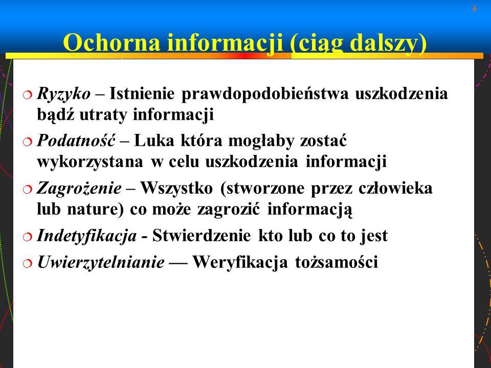 Ochorna informacji (ciąg dalszy)