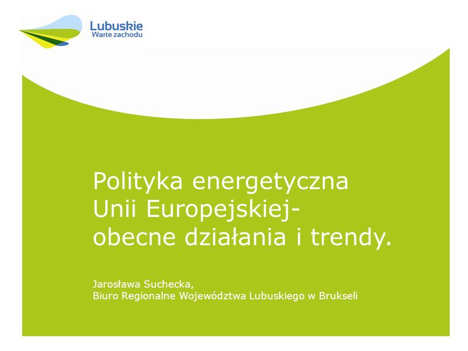 Polityka energetyczna Unii Europejskiej- obecne działania i trendy.