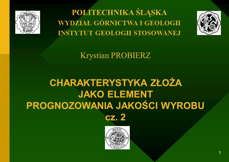 CHARAKTERYSTYKA ZŁOŻA JAKO ELEMENT PROGNOZOWANIA JAKOŚCI WYROBU cz. 2
