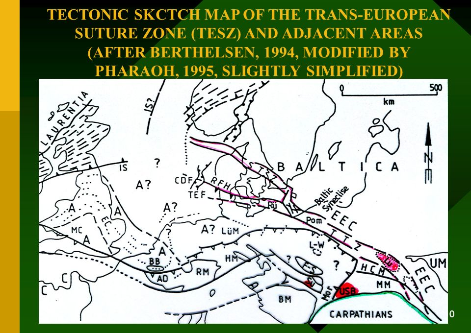 TECTONIC SKCTCH MAP OF THE TRANS-EUROPEAN SUTURE ZONE (TESZ) AND ADJACENT AREAS (AFTER BERTHELSEN, 1994, MODIFIED BY PHARAOH, 1995, SLIGHTLY SIMPLIFIED)