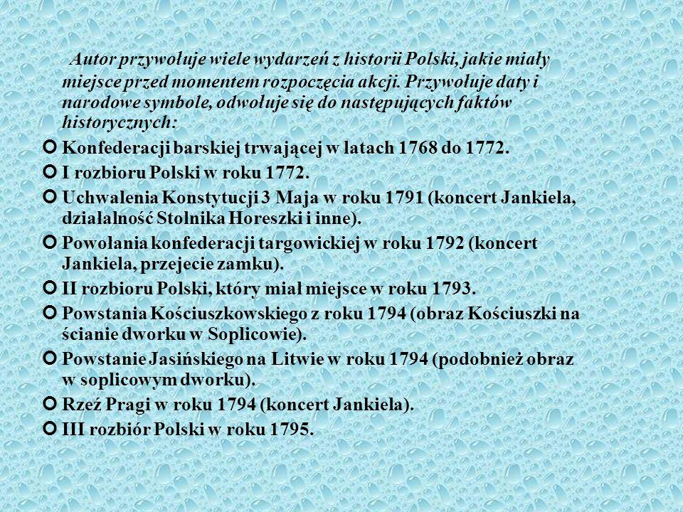 Autor przywołuje wiele wydarzeń z historii Polski, jakie miały miejsce przed momentem rozpoczęcia akcji. Przywołuje daty i narodowe symbole, odwołuje się do następujących faktów historycznych: