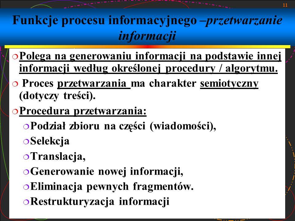 Funkcje procesu informacyjnego –przetwarzanie informacji