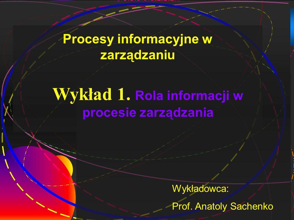 Wykład 1. Rola informacji w procesie zarządzania