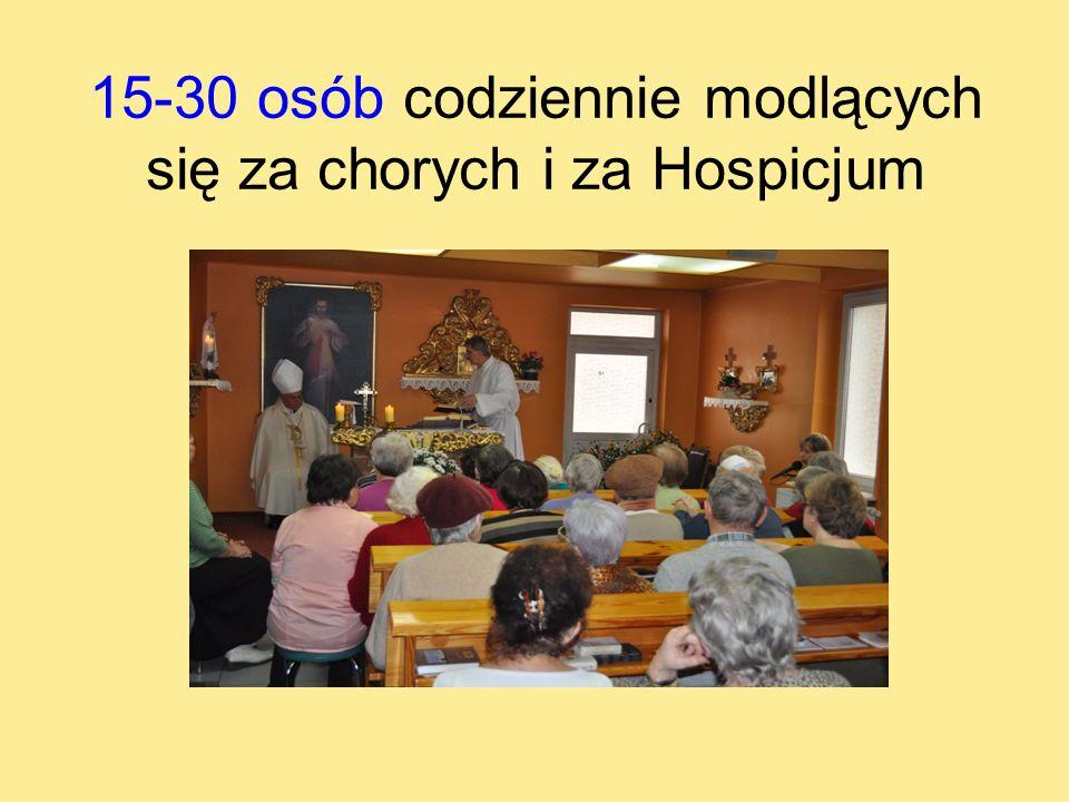 15-30 osób codziennie modlących się za chorych i za Hospicjum