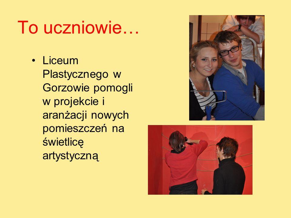 To uczniowie…Liceum Plastycznego w Gorzowie pomogli w projekcie i aranżacji nowych pomieszczeń na świetlicę artystyczną.