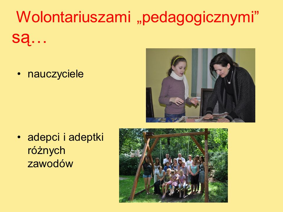 """Wolontariuszami """"pedagogicznymi są…"""