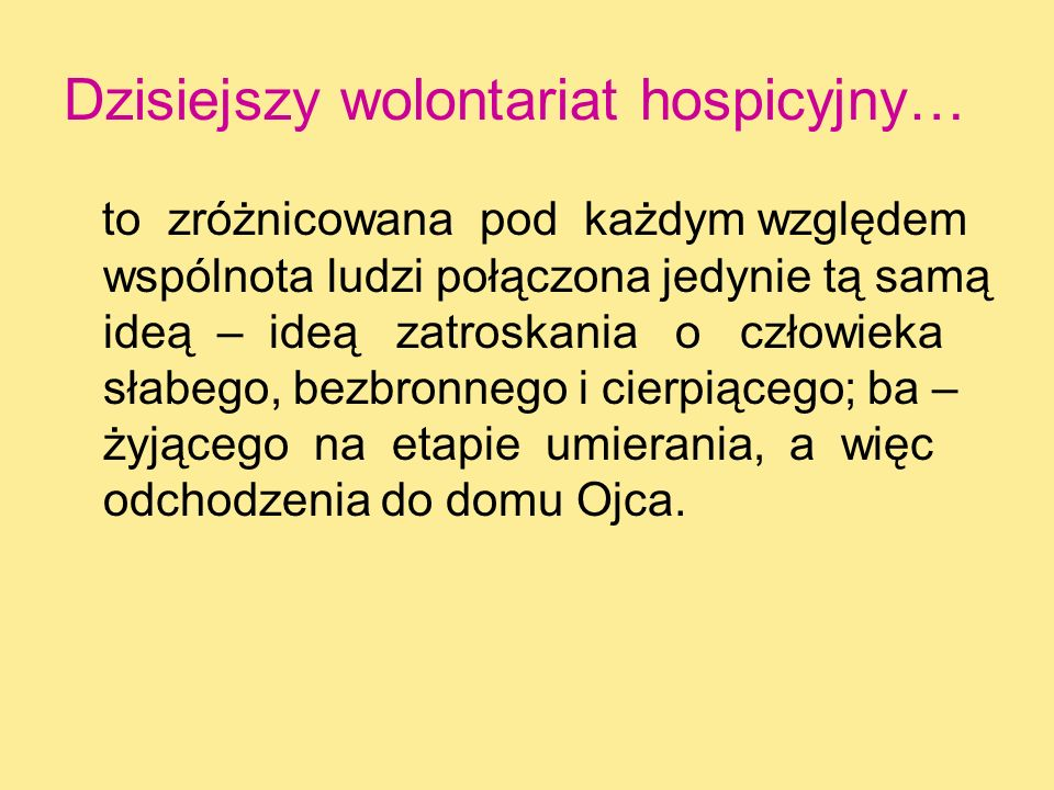 Dzisiejszy wolontariat hospicyjny…