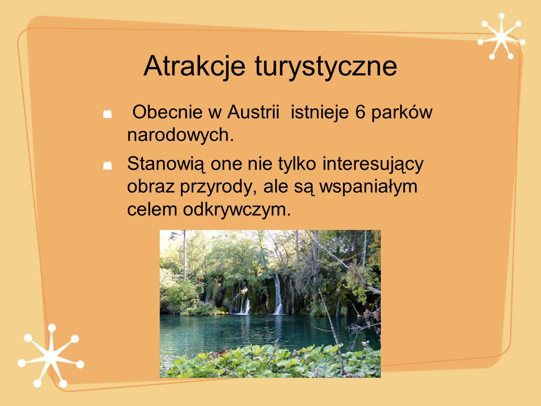 Atrakcje turystyczne Obecnie w Austrii istnieje 6 parków narodowych.