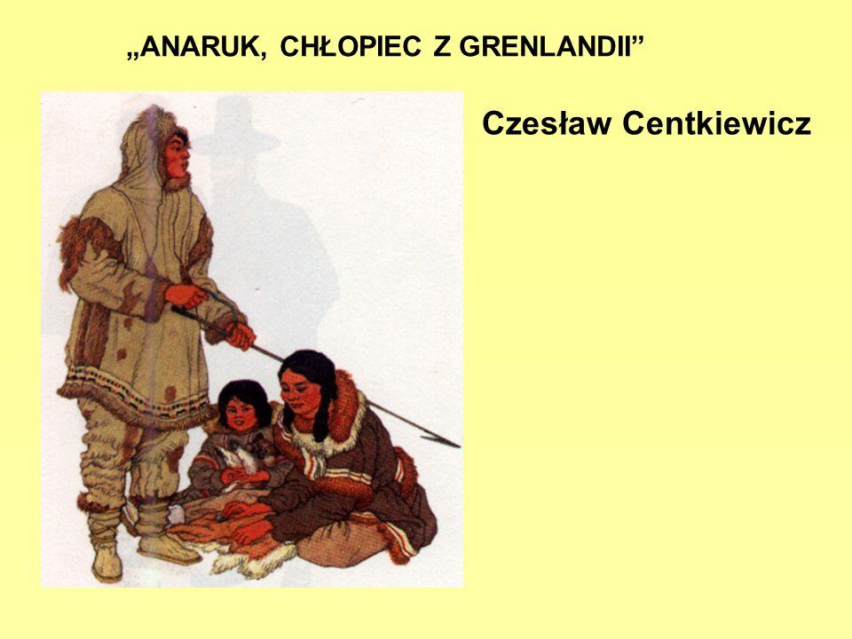 """""""ANARUK, CHŁOPIEC Z GRENLANDII"""