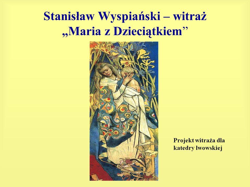 """Stanisław Wyspiański – witraż """"Maria z Dzieciątkiem"""