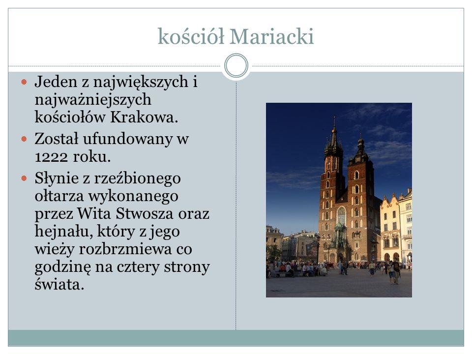 kościół Mariacki Jeden z największych i najważniejszych kościołów Krakowa. Został ufundowany w 1222 roku.