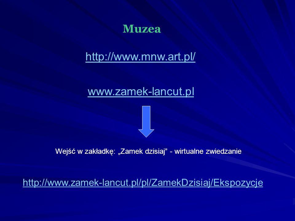 Muzea http://www.mnw.art.pl/ www.zamek-lancut.pl