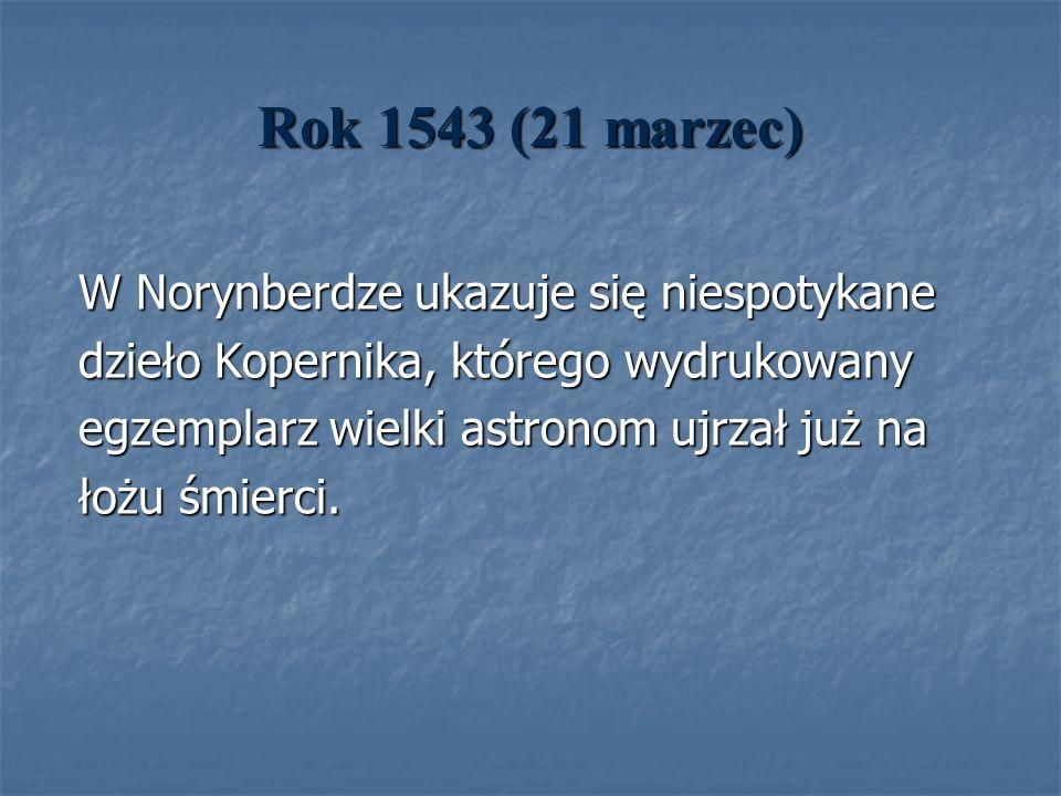 Rok 1543 (21 marzec) W Norynberdze ukazuje się niespotykane