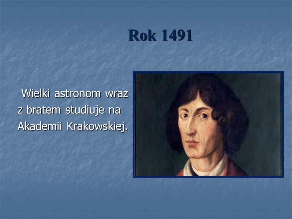 Wielki astronom wraz z bratem studiuje na Akademii Krakowskiej.