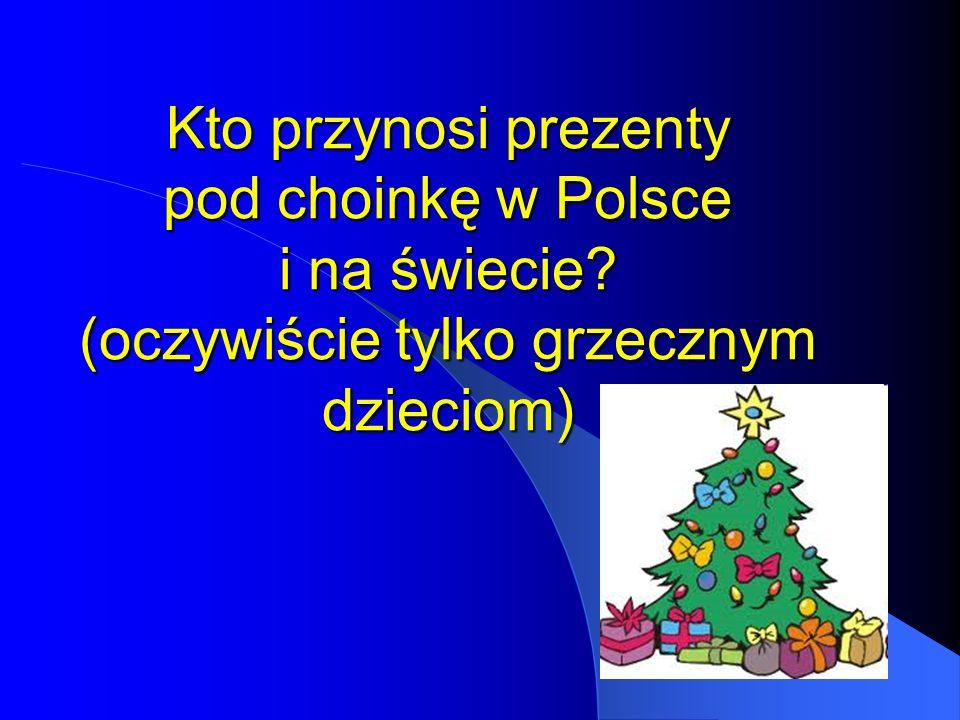 Kto przynosi prezenty pod choinkę w Polsce i na świecie