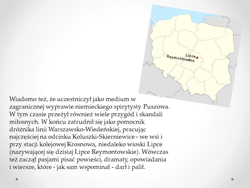 Wiadomo też, że uczestniczył jako medium w zagranicznej wyprawie niemieckiego spirytysty Puszowa.
