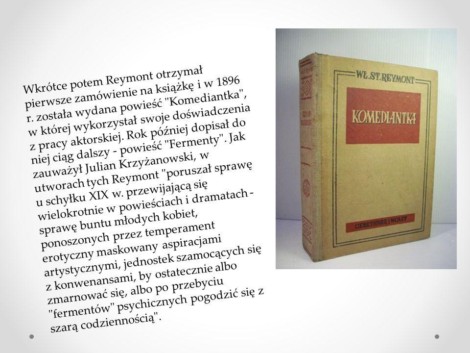 Wkrótce potem Reymont otrzymał pierwsze zamówienie na książkę i w 1896 r.