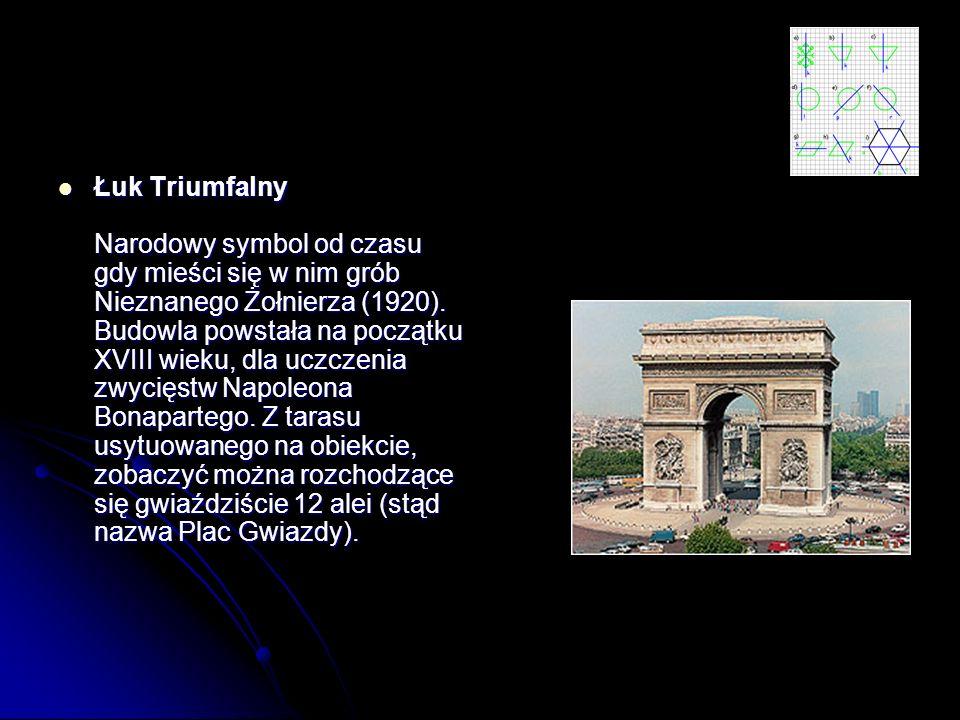 Łuk Triumfalny Narodowy symbol od czasu gdy mieści się w nim grób Nieznanego Żołnierza (1920).