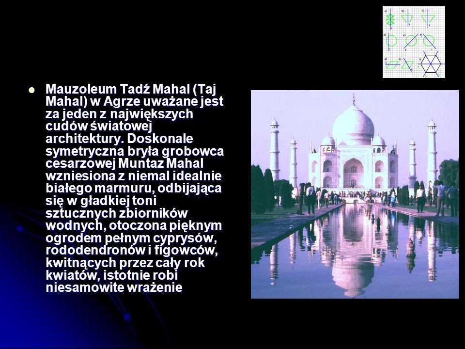 Mauzoleum Tadź Mahal (Taj Mahal) w Agrze uważane jest za jeden z największych cudów światowej architektury.