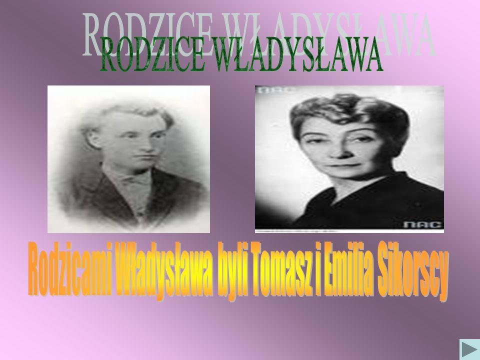 Rodzicami Władysława byli Tomasz i Emilia Sikorscy