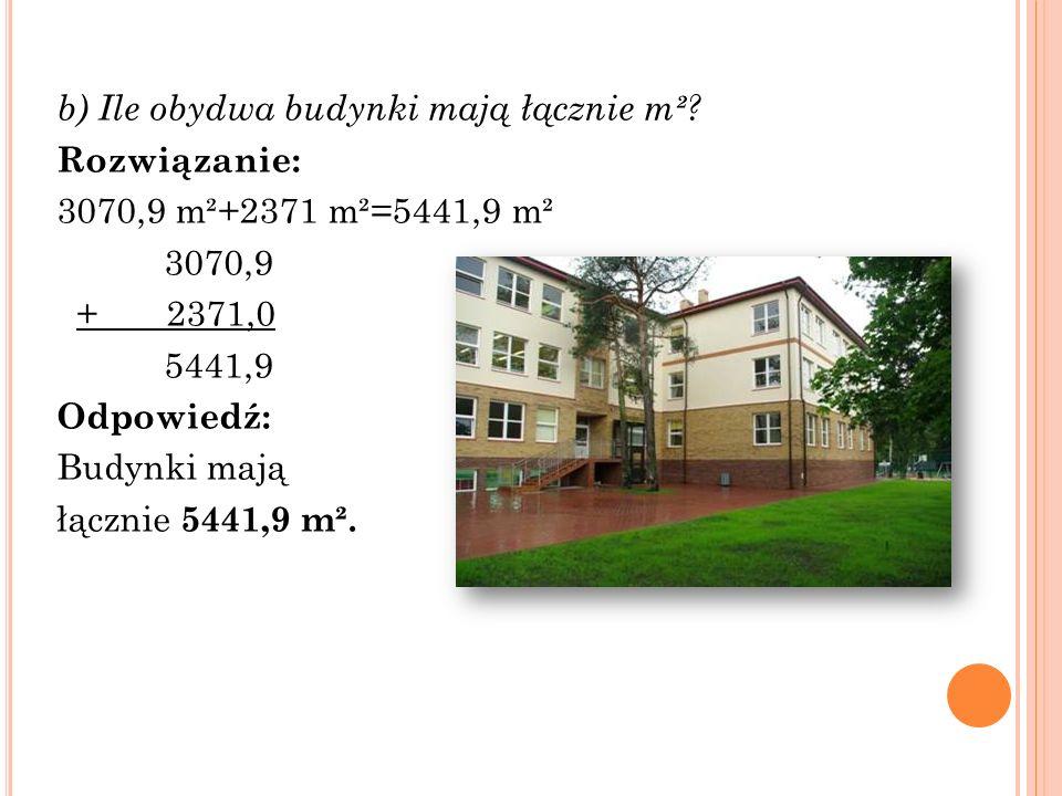 b) Ile obydwa budynki mają łącznie m²