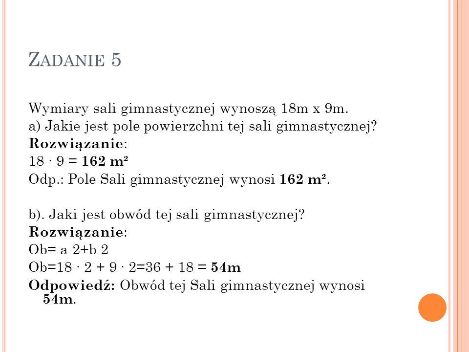 Zadanie 5 Wymiary sali gimnastycznej wynoszą 18m x 9m.