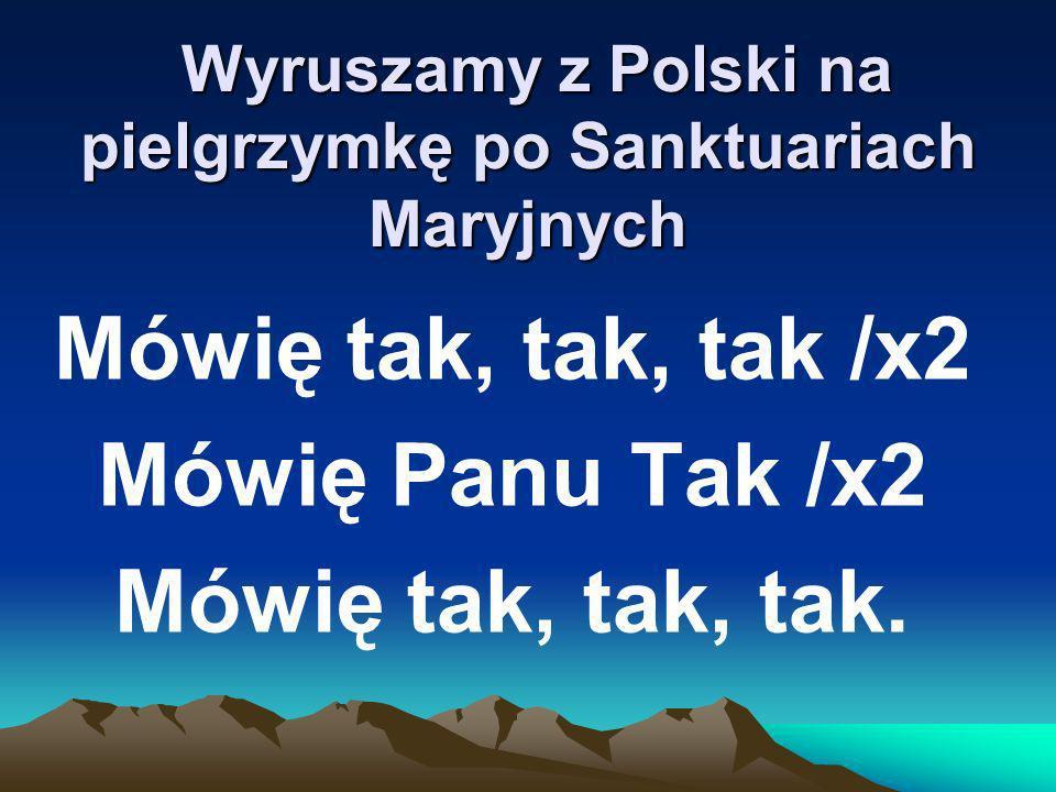 Wyruszamy z Polski na pielgrzymkę po Sanktuariach Maryjnych