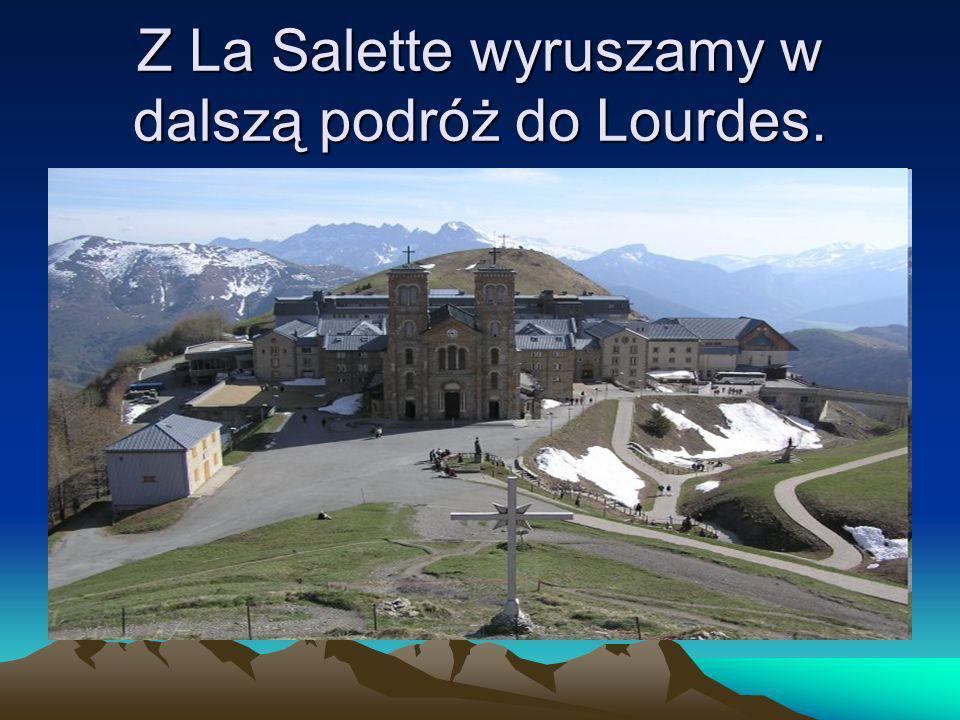 Z La Salette wyruszamy w dalszą podróż do Lourdes.