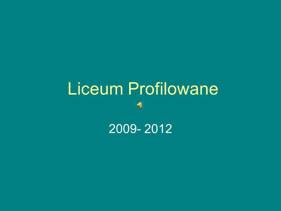 Liceum Profilowane 2009- 2012