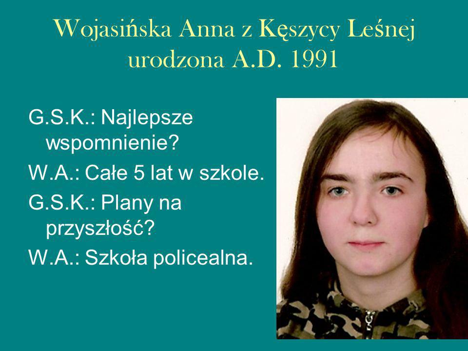 Wojasińska Anna z Kęszycy Leśnej urodzona A.D. 1991