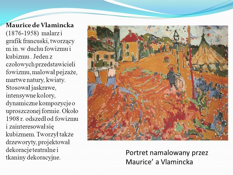 Portret namalowany przez Maurice' a Vlamincka